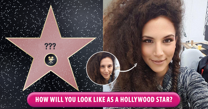 How will you Look Like as a Hollywood Star?