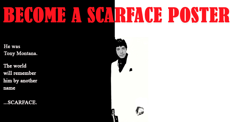 Become a Scarface Poster!