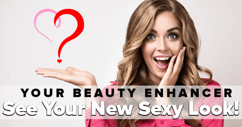 Your Beauty Enhancer - See Your New Look!