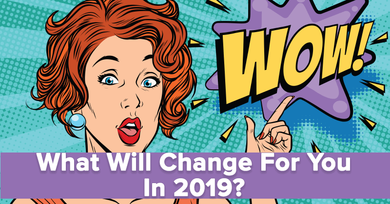 What Will Change For You In 2019?