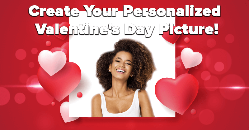 Create Your Personalized Valentine's Day Picture!