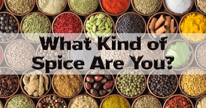 What Kind Of Spice Are You?