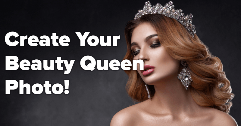 Create Your Beauty Queen Photo!