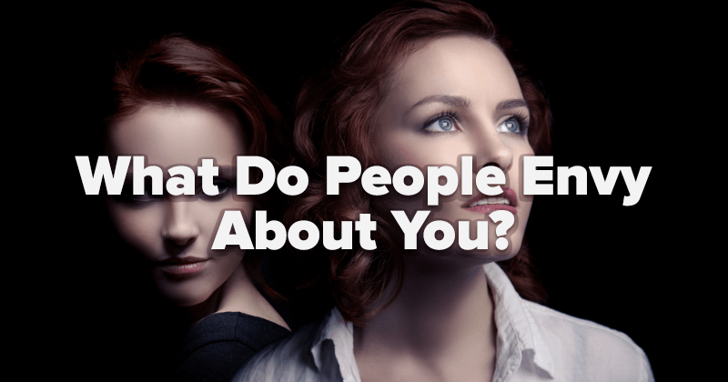 What Do People Envy About You?