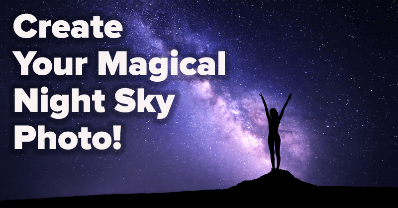 Create Your Magical Night Sky Photo!
