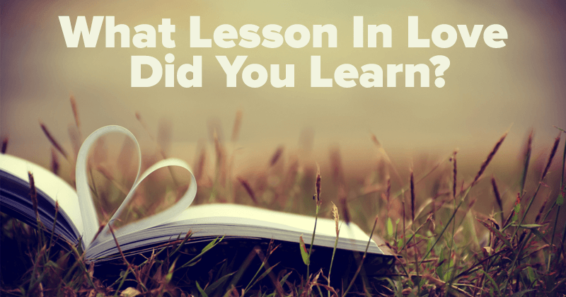 What Lesson In Love Did You Learn?