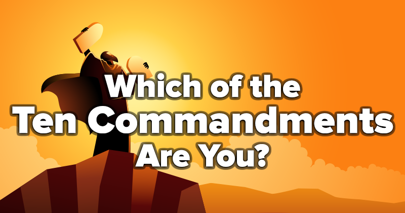 Which of the Ten Commandments Are You?