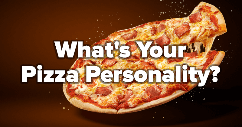 What's Your Pizza Personality?