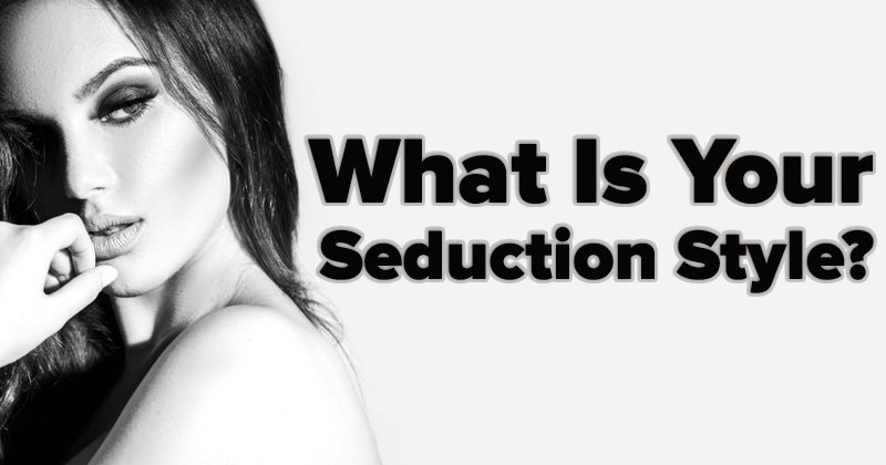 What Is Your Seduction Style?
