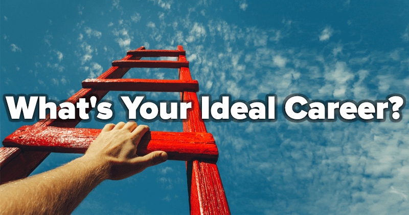 What's Your Ideal Career?